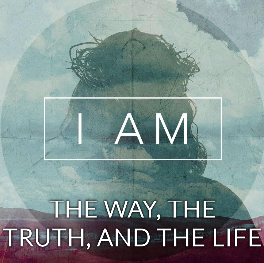 I Am - The Way, The Truth, and The Life — Assurance