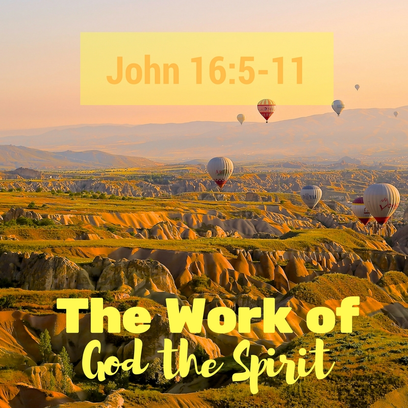 The Work of God the Spirit - John 16:5-11 — A Reason for Hope with Don  Patterson